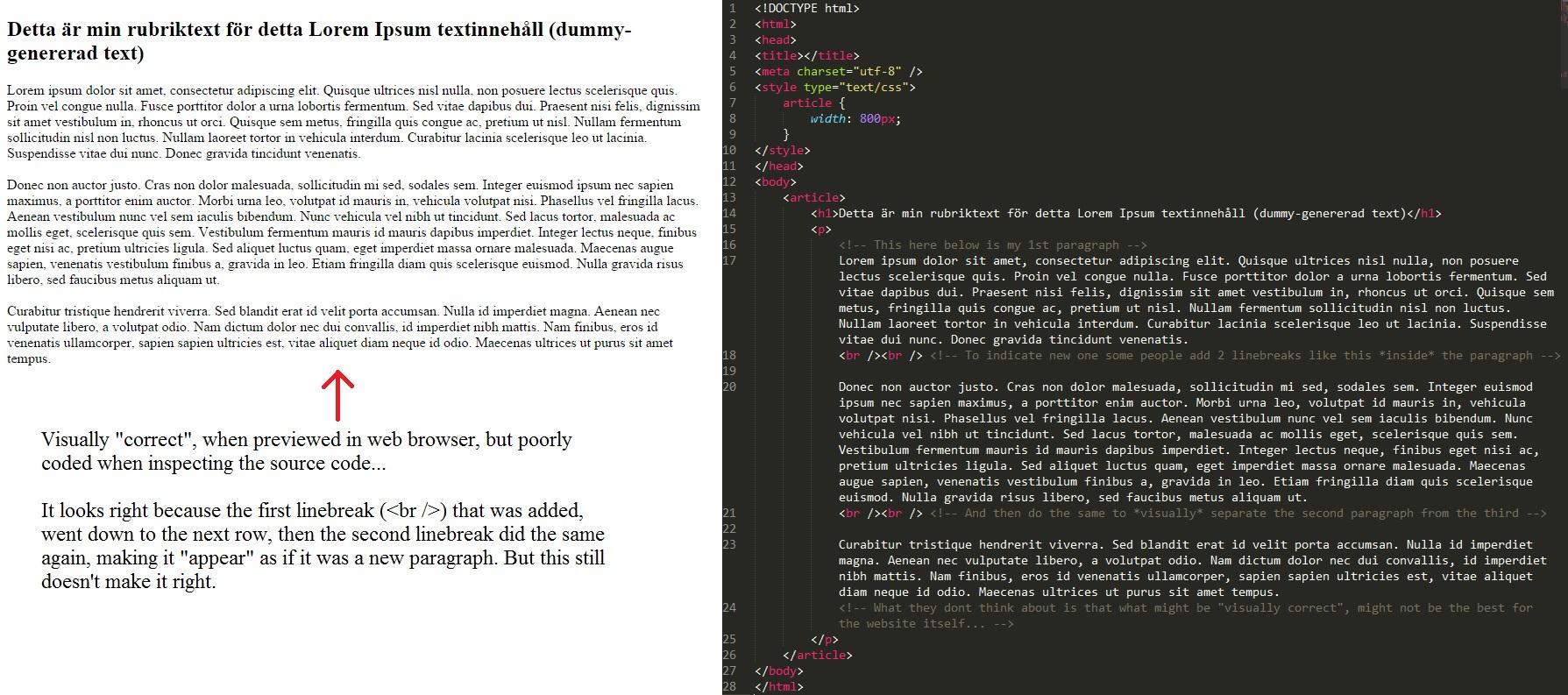 """Visuellt """"måhända korrekt"""", men fortfarande väldigt dåligt och felaktigt* kodade paragrafer."""